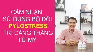 Anh Minh Hoàng Chia Sẻ Hiệu Quả Sử Dụng Bộ Đôi Dược Thảo PyLoStress Từ Mỹ