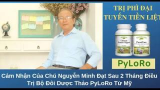 Cảm Nhận Của Chú Nguyễn Minh Đạt Sau 2 Tháng Sử Dụng PyLoRo Từ Mỹ