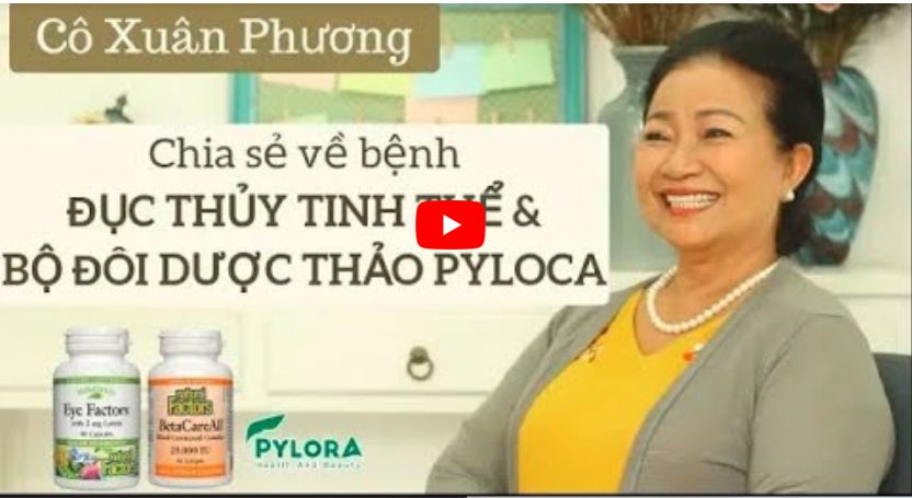 Cô Phương đã hết đục thủy tinh thể nhờ bộ đôi dược thảo PyLoCa